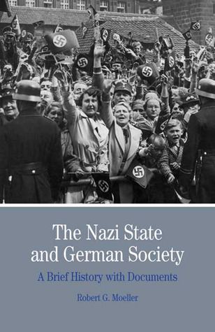 The Nazi State and German Society by Robert G. Moeller