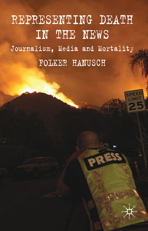 Representing Death in the News: Journalism, Media and Mortality
