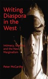 Writing Diaspora in the West: Intimacy, Identity and the New Marginalism