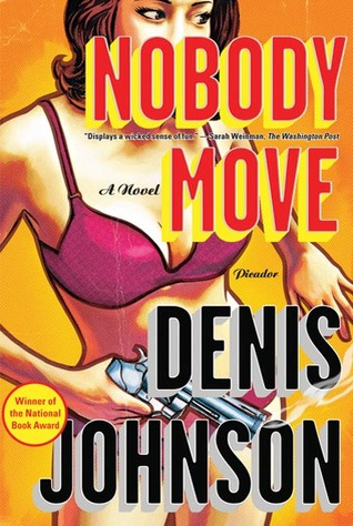 Nobody Move: A Novel