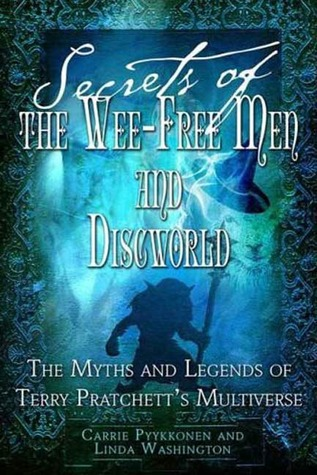 Secrets of The Wee Free Men and Discworld: The Myths and Legends of Terry Pratchett's Multiverse