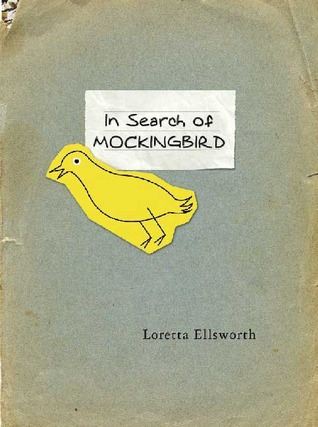 In Search of Mockingbird by Loretta Ellsworth