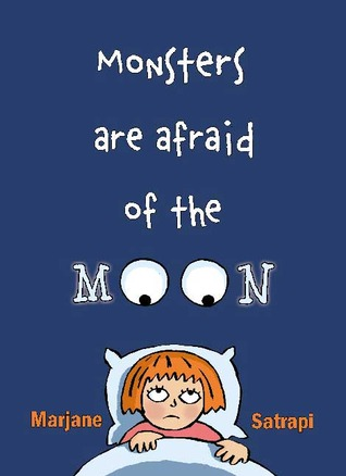 Monsters Are Afraid of the Moon by Marjane Satrapi