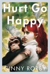 Hurt Go Happy by Ginny Rorby