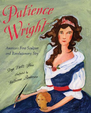 Patience Wright: American Sculptor and Revolutionary Spy