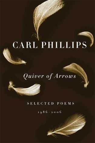 Quiver of Arrows by Carl Phillips