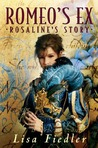 Romeo's Ex: Rosalind's Story