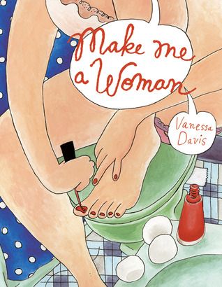 Make Me a Woman by Vanessa Davis