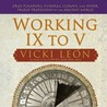 Working IX to V by Vicki Len