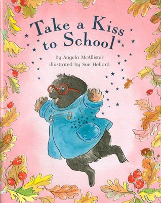 Review Take a Kiss to School by Mary Hooper, Angela McAllister, Sue Hellard PDF