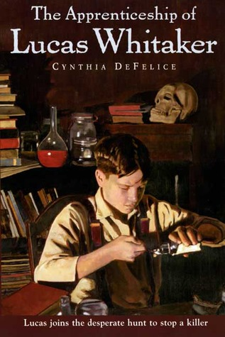The Apprenticeship of Lucas Whitaker by Cynthia C. DeFelice