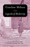 Legends of Modernity: Essays and Letters from Occupied Poland, 1942-1943