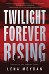 Twilight Forever Rising