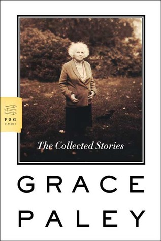 The Collected Stories by Grace Paley