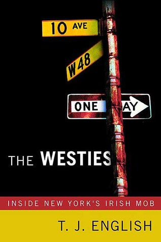 The Westies by T.J. English