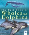 The Best Book of Whales and Dolphins