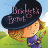 Bridget's Beret by Tom Lichtenheld