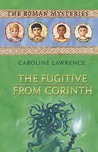 The Fugitive from Corinth (The Roman Mysteries, #10)