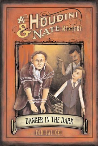 Find Danger in the Dark: A Houdini & Nate Mystery (Houdini and Nate Mysteries #1) CHM