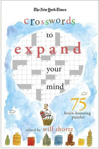 The New York Times Expand Your Mind Crosswords: 75 Brain-Boosting Puzzles