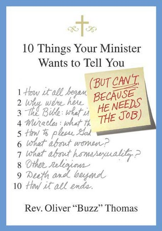 10 Things Your Minister Wants to Tell You by Oliver Thomas