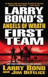 Angels of Wrath (Larry Bond's First Team, #2)