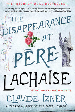 The Disappearance at Pere-Lachaise: A Victor Legris Mystery