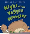 Night of the Veggie Monster by George McClements