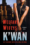 Welfare Wifeys by K'wan