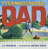 Tyrannosaurus Dad by Liz Rosenberg