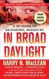 In Broad Daylight by Harry N. MacLean