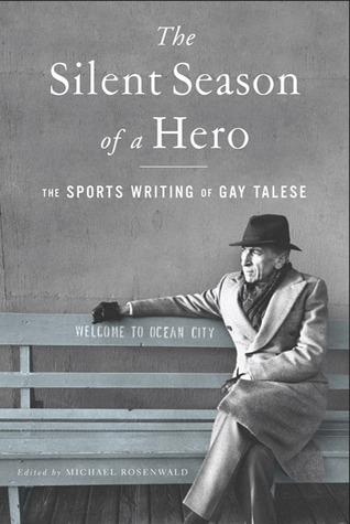 The Silent Season of a Hero by Gay Talese