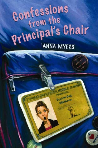 Confessions from the Principal's Chair by Anna Myers