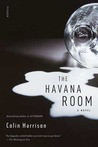 The Havana Room by Colin Harrison