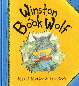 Winston the Book Wolf by Marni McGee