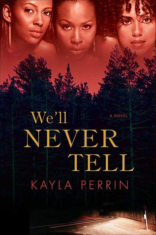 We'll Never Tell by Kayla Perrin