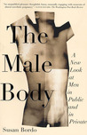 The Male Body: A New Look at Men in Public and in Private