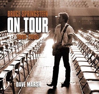 Download online for free Bruce Springsteen on Tour: 1968-2005 by Dave Marsh PDF