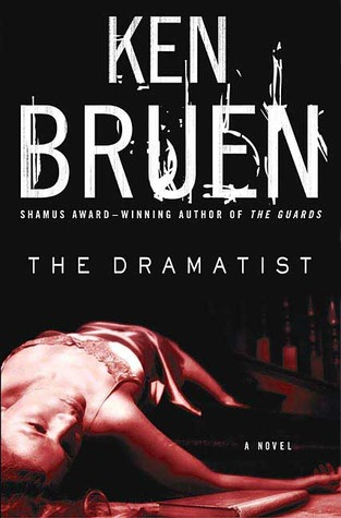The Dramatist by Ken Bruen