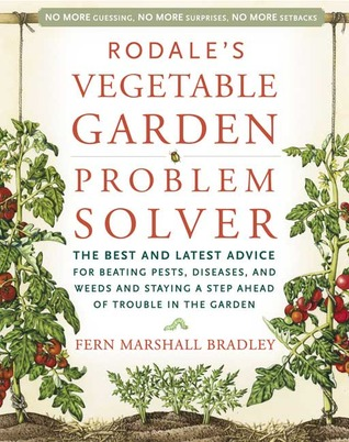 Rodale's Vegetable Garden Problem Solver by Fern Marshall Bradley