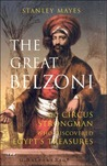 The Great Belzoni: The Circus Strongman Who Discovered Egypt's Ancient Treasures