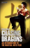 Chasing Dragons: An Introduction to the Martial Arts Film