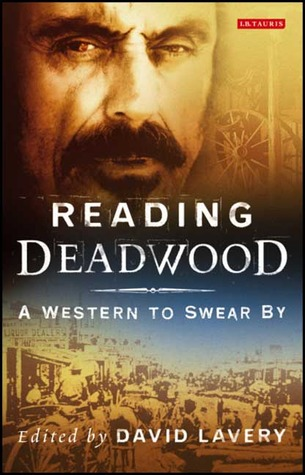 Download for free Reading Deadwood: A Western to Swear By by David Lavery PDF