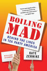 Boiling Mad: Behind the Lines in Tea Party America