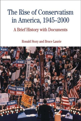 The Rise of Conservatism in America 1945-2000: A Brief History with Documents