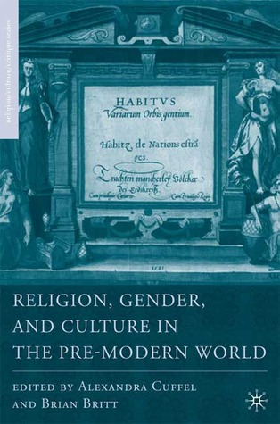 Religion, Gender, and Culture in the Pre-Modern World