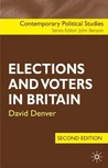 Elections and Voters in Britain, Second Edition by David Denver