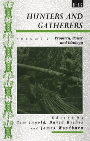 Hunters and Gatherers, Volume II by Tim Ingold
