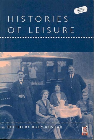 Histories of Leisure Rudy Koshar