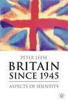 Britain since 1945: Aspects of Identity